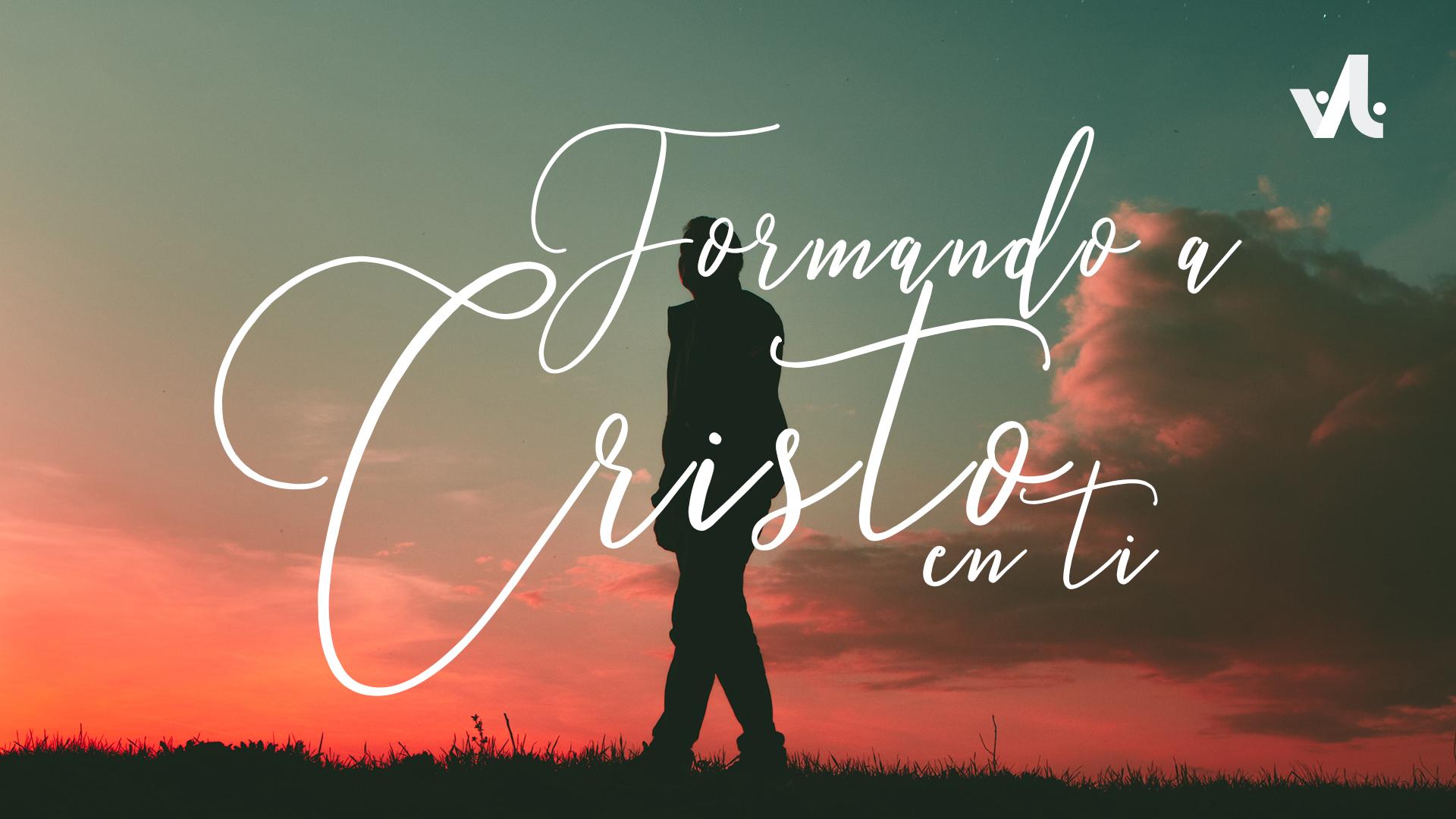 Formando a Cristo en Ti