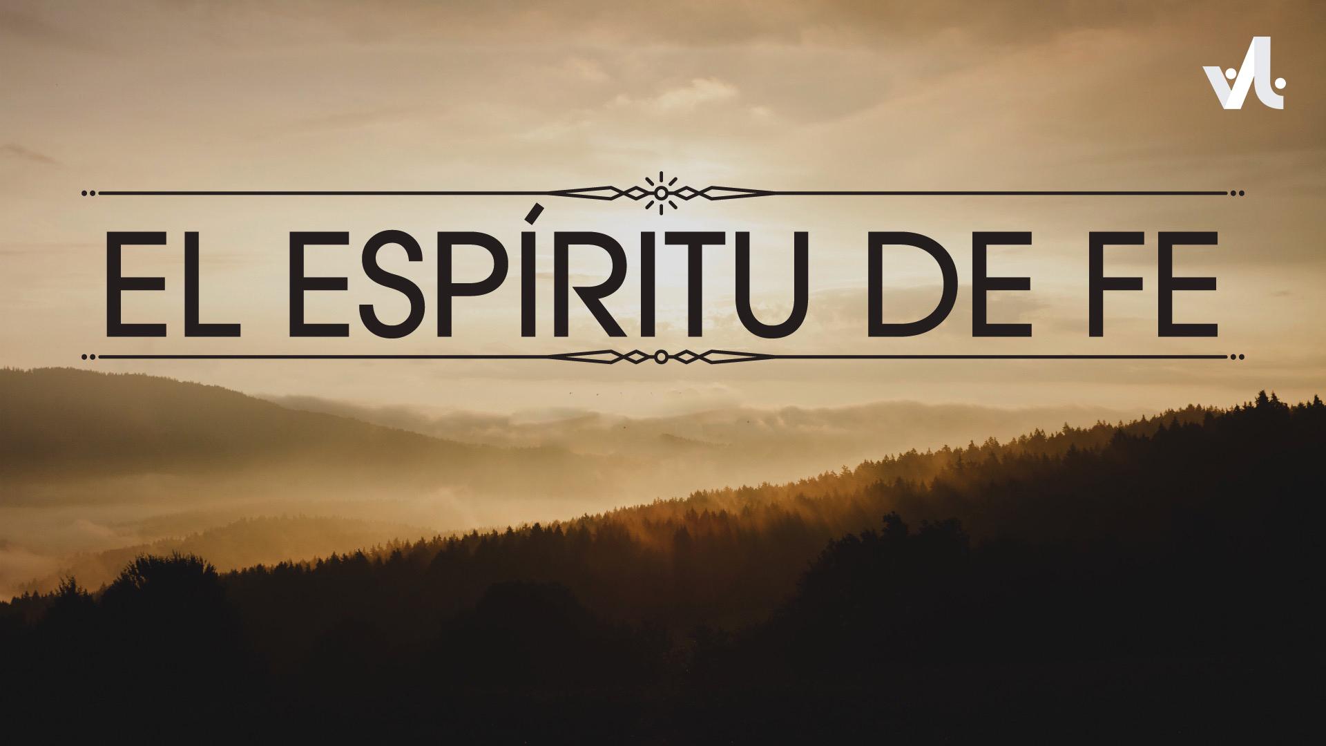 El Espíritu de Fe