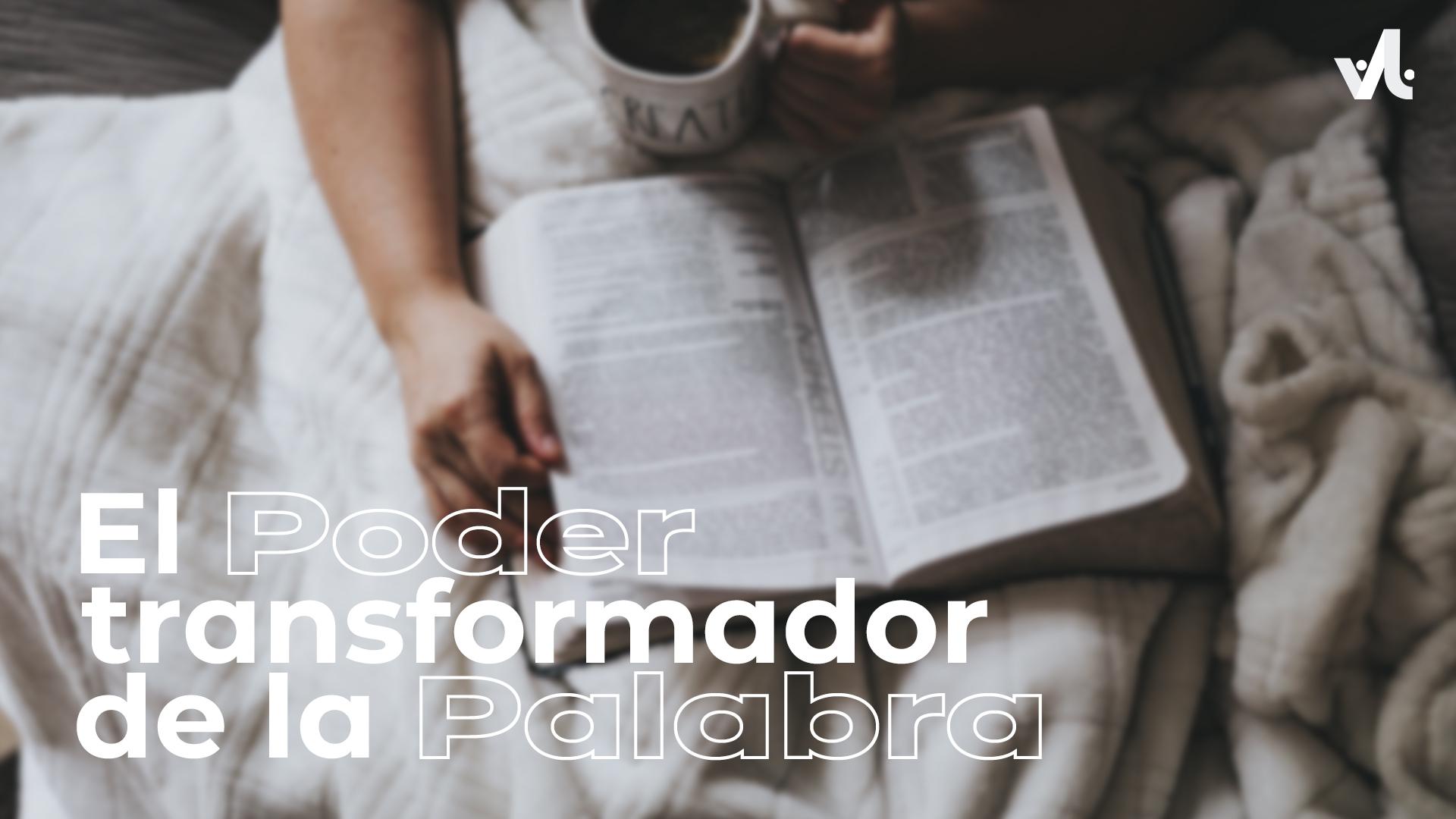 El Poder Transformador de la Palabra