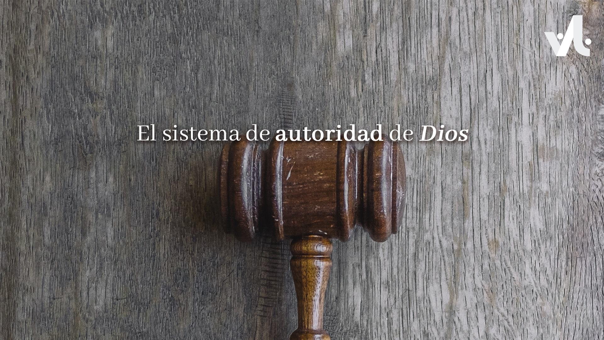 El Sistema de Autoridad de Dios