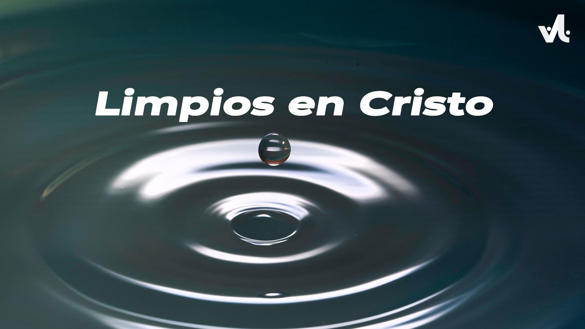 Limpios en Cristo