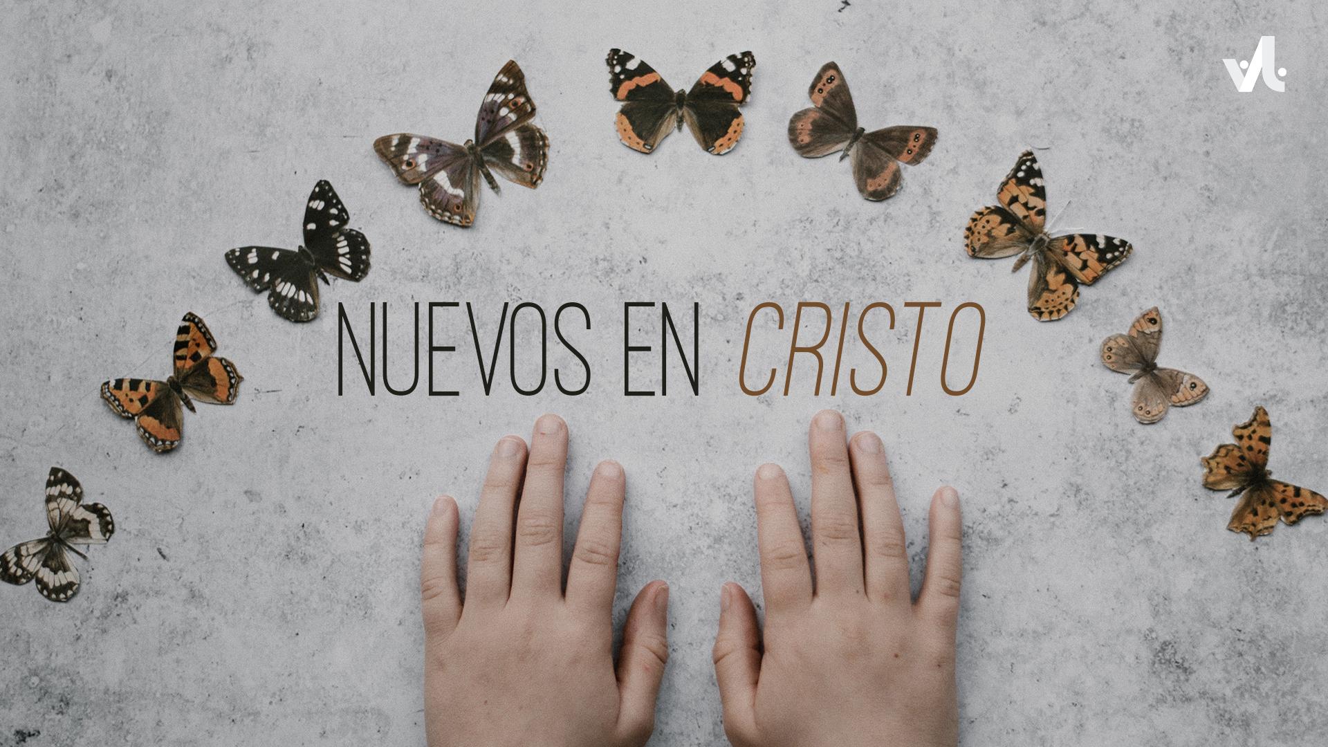 Nuevos en Cristo